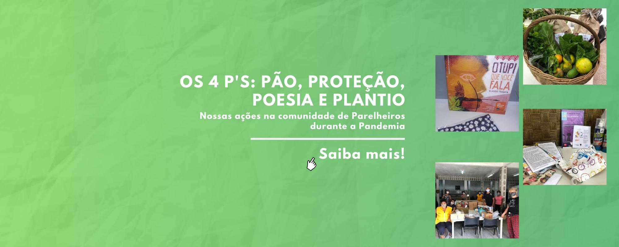 Os 4 P's: Pão, Proteção, Poesia e Plantio em Parelheiros na Pandemia