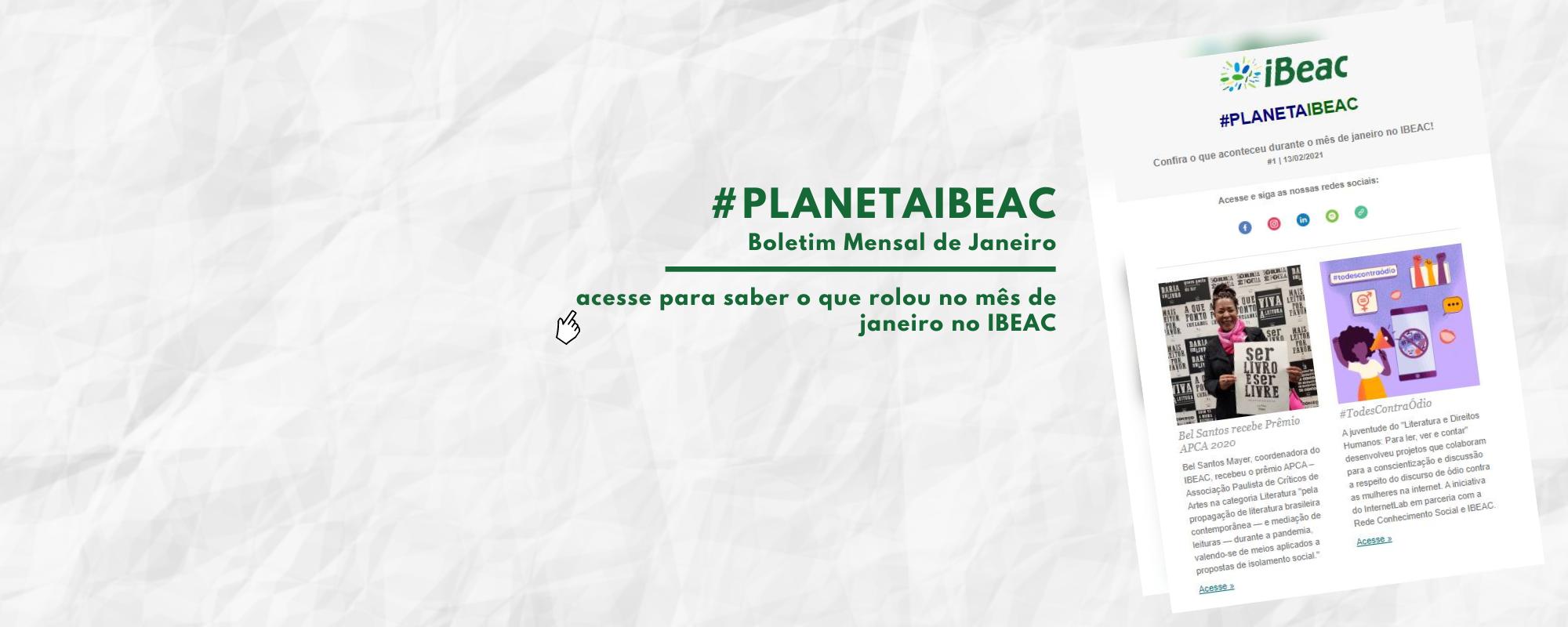 #PlanetaIbeac Boletim Mensal de Janeiro