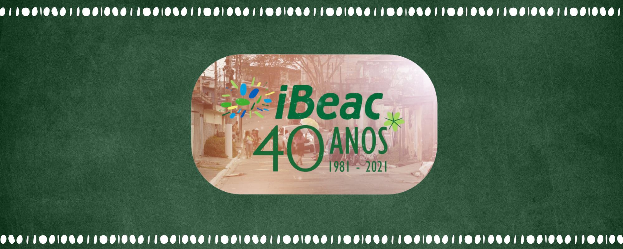 IBEAC 40 ANOS